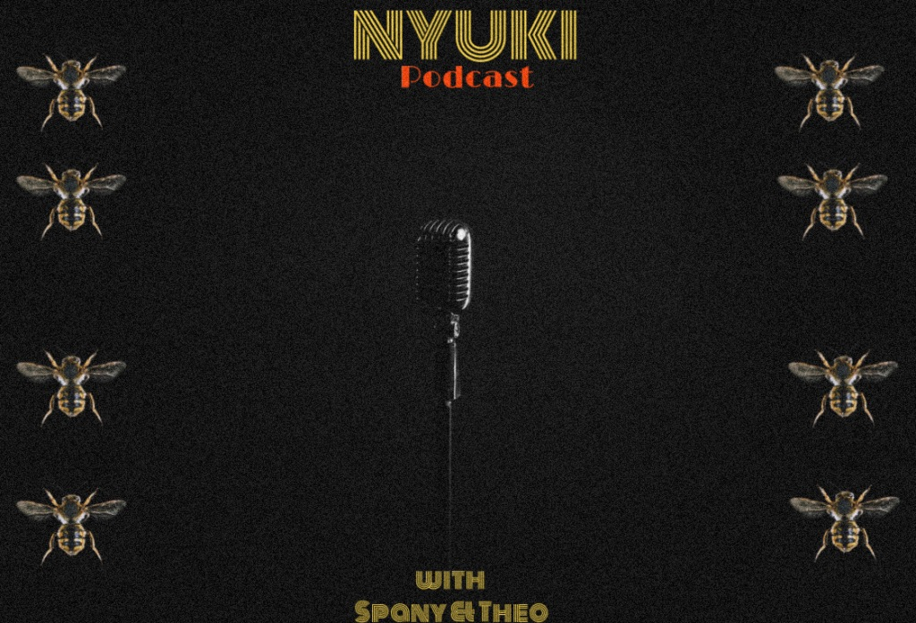 "A black graphic with bees lining the right and left edges and a microphone in the center. It reads, ""Nyuki podcast with Spany and Theo."""